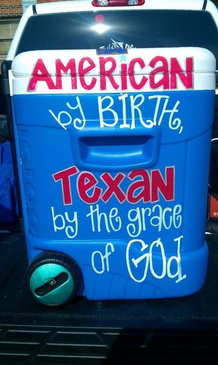 True Texan ♥Grace, Painting Coolers, Texas Style, God, Texas Pride, Texas Coolers, Coolers Ideas, Greatest Quotes, Crafts