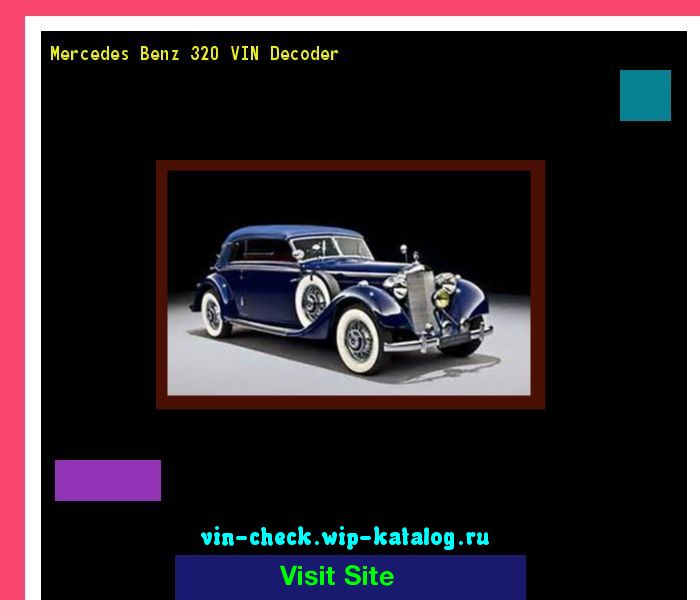 Mercedes Benz O Vin Decoder: Mercedes Benz 320 VIN Decoder