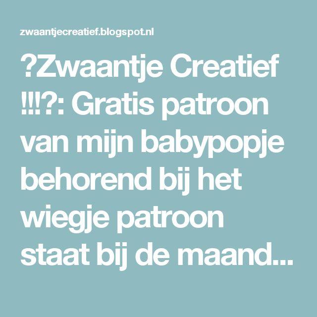 😉Zwaantje Creatief !!!😉: Gratis patroon van mijn babypopje behorend bij het wiegje patroon staat bij de maand mei!!!