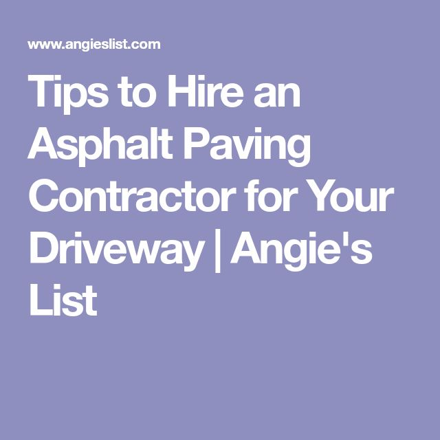 Tips to Hire an Asphalt Paving Contractor for Your Driveway | Angie's List