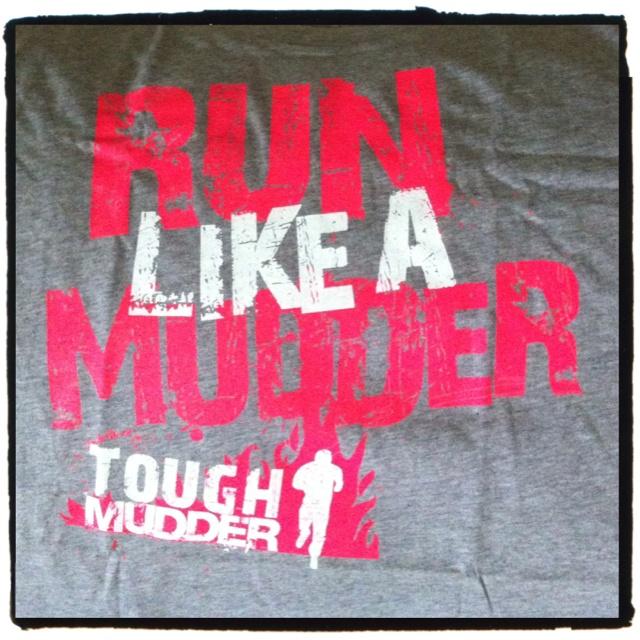 Tough Mudder....HOO RAH!! i wish i had this shirt... maybe ill get it at the next one :)