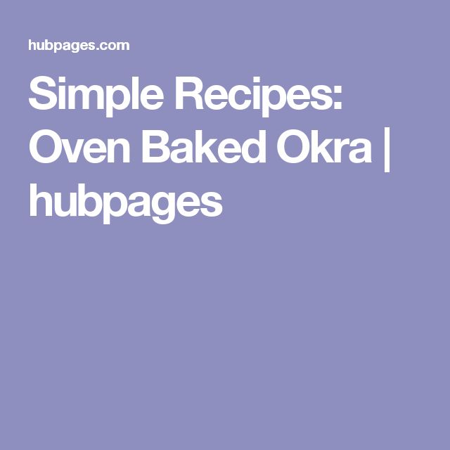 Simple Recipes: Oven Baked Okra | hubpages