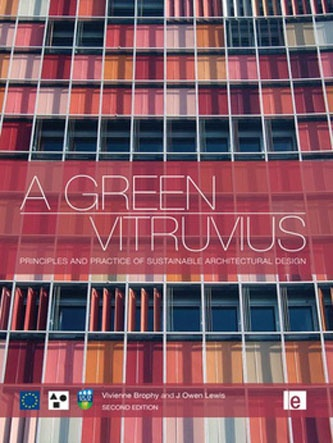 A Green Vitruvius: Principles and Practice of Sustainable Architectural Design by Vivienne Brophy and J. Owen Lewis