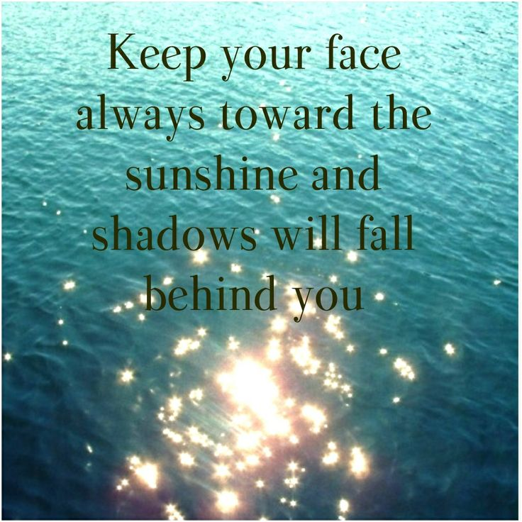 Keep your face always toward the sunshine #FEAST #FEASTlifestyle #quote