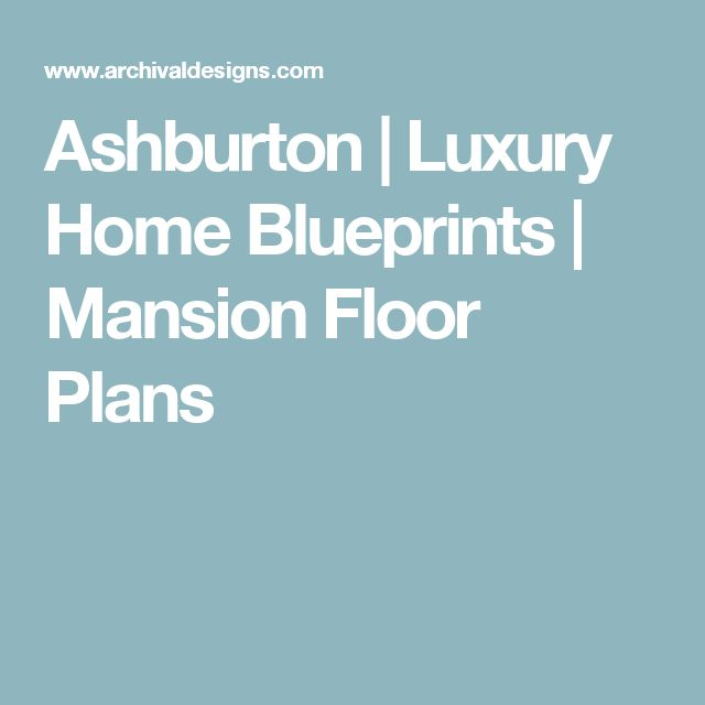 Ashburton   Luxury Home Blueprints   Mansion Floor Plans
