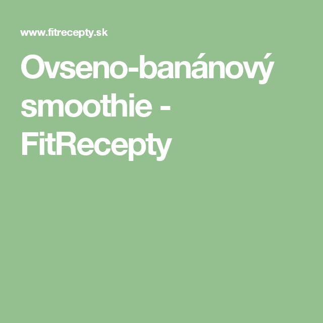 Ovseno-banánový smoothie - FitRecepty