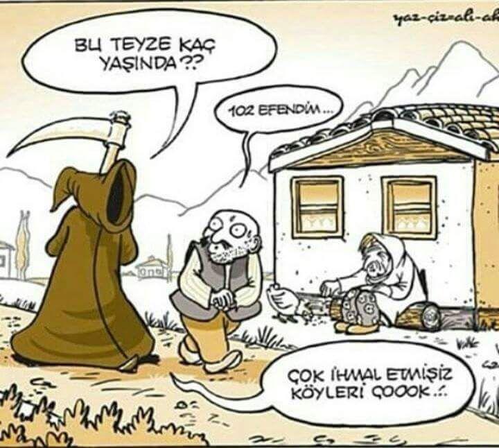 - Bu teyze kaç yaşında??   + 102 efendim...   - Çok ihmal etmişiz köyleri çook.!.  #karikatür #mizah