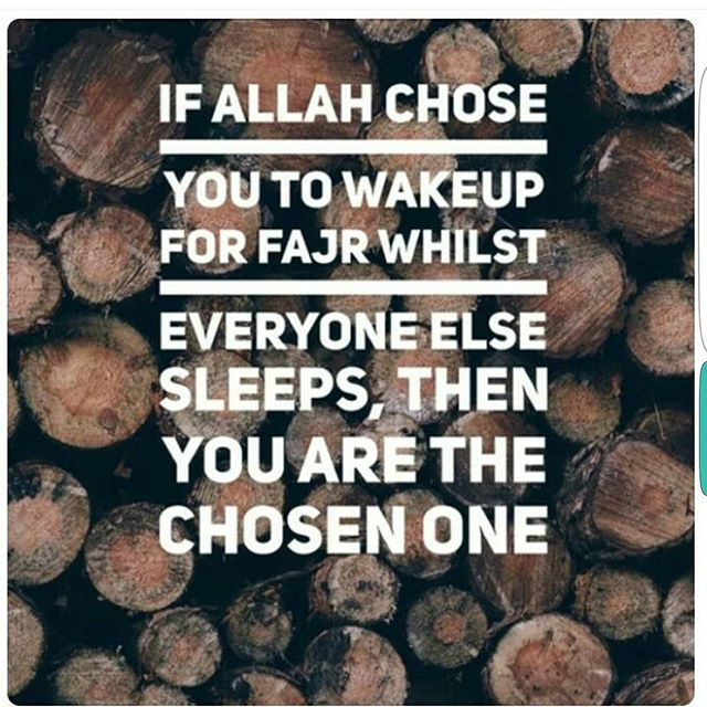 If Allah chose you to wake up for fajr whilst everyone else sleeps, then you are the chosen one. Alhamdulillah
