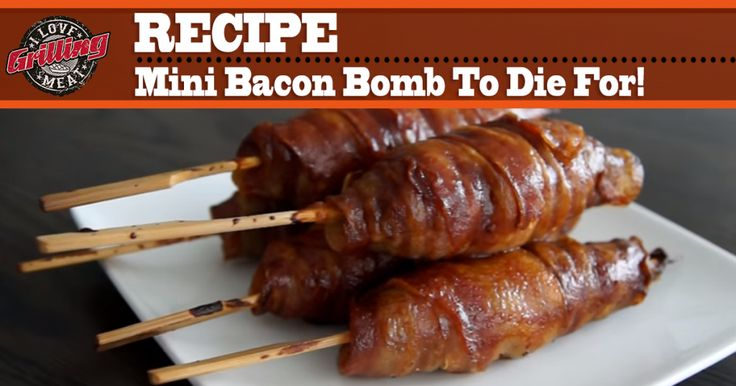 Mini Bacon Bomb Recipe To Die For FB