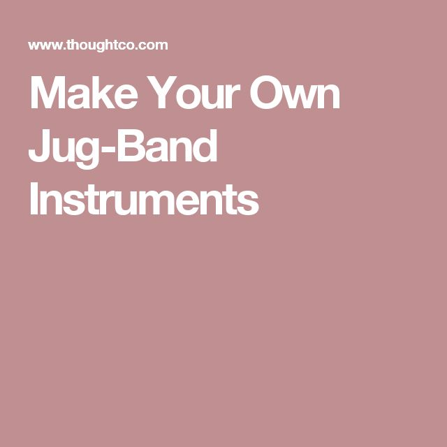 Make Your Own Jug-Band Instruments