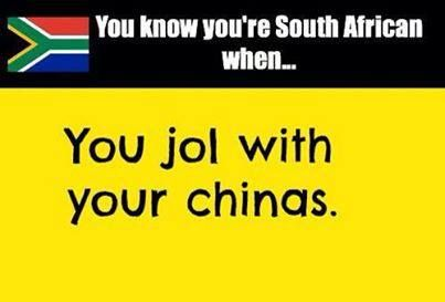 In South Africa, China is not only a country or a people. But also a term of endearment for a friend.