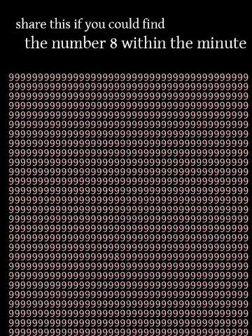 OMG HOW FUNNY!!! I looked at this and found the 8 ?!?!? It was easy I looked at the bottom of every nine and there was a loop at the bottom of one so ya