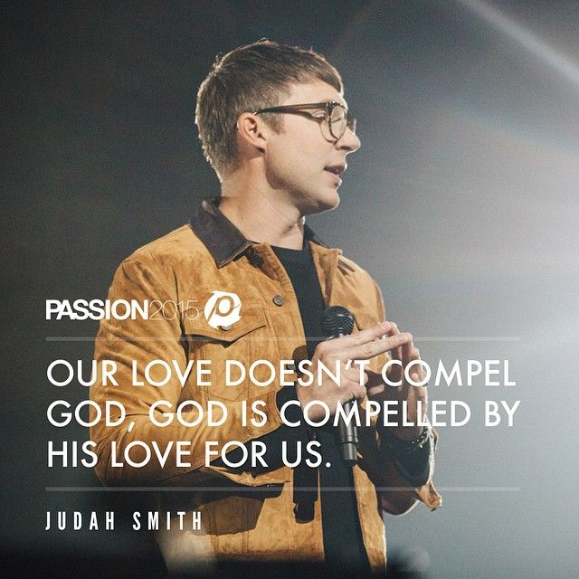God is moved by God. Compelled by His love for us. To God be the glory. We always love having Judah Smith at Passion. He always brings such an impactful word. Thank you!! #Passion2015