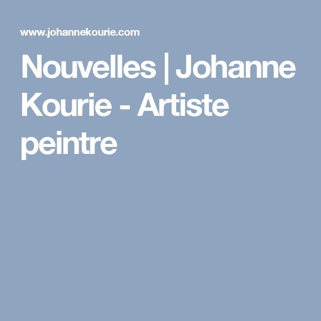 Nouvelles | Johanne Kourie - Artiste peintre