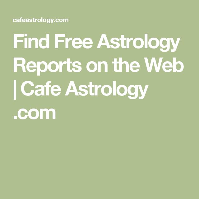 Find Free Astrology Reports on the Web | Cafe Astrology .com