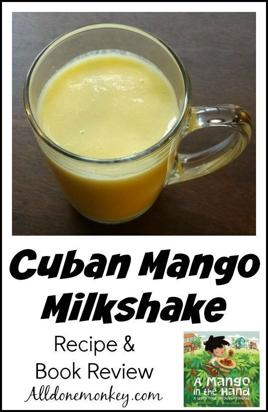 A recipe from Cuba for a mango milkshake, plus a review of a related children's book.