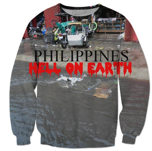 "Custom Sweatshirt. Your statement ""Philippines – Hell on Earth"" comes also in German, Spanish and French language! So the World may know! Also, available as Sweatshirt, Hoodie, Yoga Pants, Handy cover, Joggers, Leggings, Tee, blouse, skirt, shirt, sweater, Beach Towel, Tank Top, Crop Top, pillowcase, Onesie, fleece blanket, dress, Bandana, mug, glass, laptop, shower curtain. Philippines, Manila, Bohol, Makati, travel,  novelty, World, apparel, Pinterest, pin, bestseller."