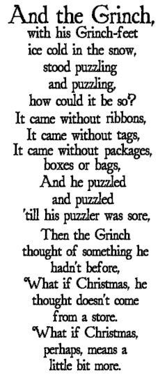 My all time favorite. I also feel Christmas is so commercialized.... And Suess wrote this over 40 years ago.....