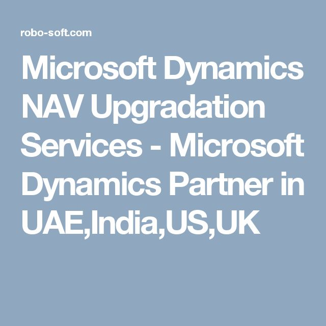 Microsoft Dynamics NAV Upgradation Services - Microsoft Dynamics Partner in UAE,India,US,UK