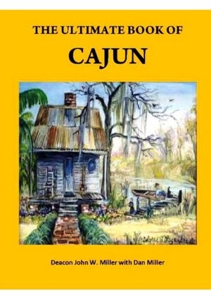 The Ultimate Book of Cajun : Food Fun and History
