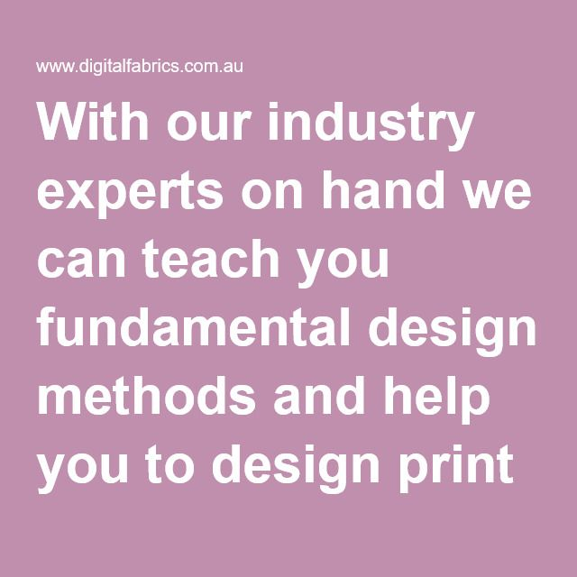 With our industry experts on hand we can teach you fundamental design methods and help you to design print and patterns for fashion, home-wares or any other project that you can imagine