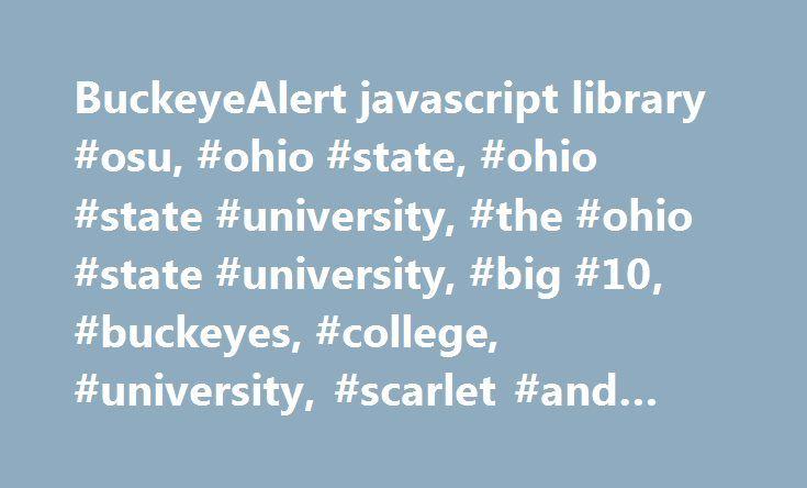 BuckeyeAlert javascript library #osu, #ohio #state, #ohio #state #university, #the #ohio #state #university, #big #10, #buckeyes, #college, #university, #scarlet #and #gray, #ohio http://kenya.remmont.com/buckeyealert-javascript-library-osu-ohio-state-ohio-state-university-the-ohio-state-university-big-10-buckeyes-college-university-scarlet-and-gray-ohio/  # Buckeye Alert: Ohio State Alert Messages As part of the Ohio State emergency communication plan and the Buckeye Alert system…