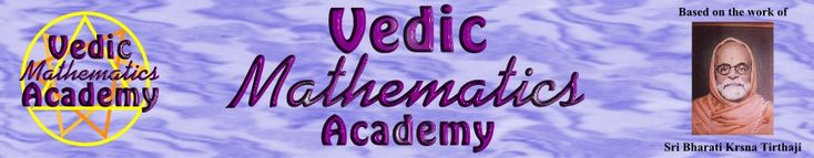 Here you have access to a comprehensive range of material on Vedic Mathematics, the system of mathematics reconstructed from Sanskrit texts a century ago by Sri Bharati Krsna Tirthaji.