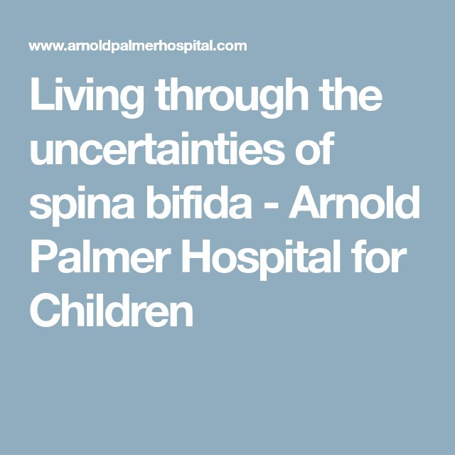 Living through the uncertainties of spina bifida - Arnold Palmer Hospital for Children