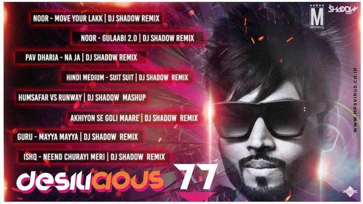 Desilicious 77 - DJ Shadow Dubai Latest Song, Desilicious 77 - DJ Shadow Dubai Dj Song, Free Hd Song Desilicious 77 - DJ Shadow Dubai , Desilicious 77