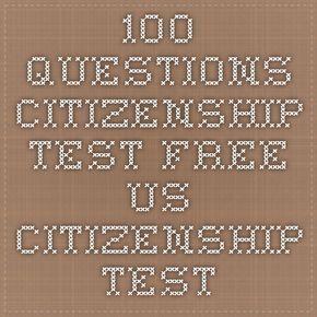 100 questions citizenship test - Free US citizenship test