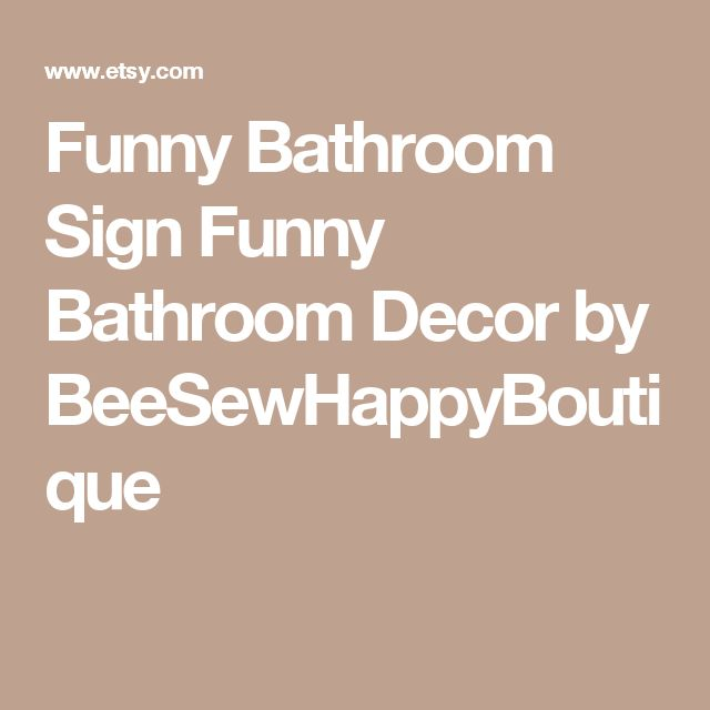 The 25+ Best Funny Bathroom Decor Ideas On Pinterest | Bathroom Signs  Funny, Bathroom Signs And Funny Bathroom Art