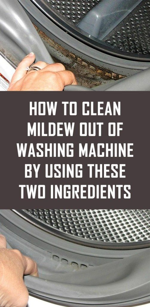 How To Clean Mildew Out Of Washing Machine By Using These Two Ingredients