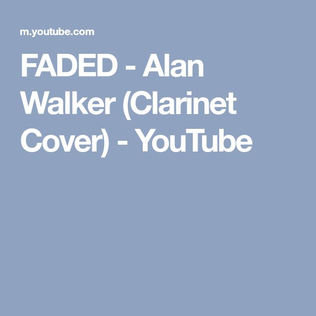 FADED - Alan Walker (Clarinet Cover) - YouTube