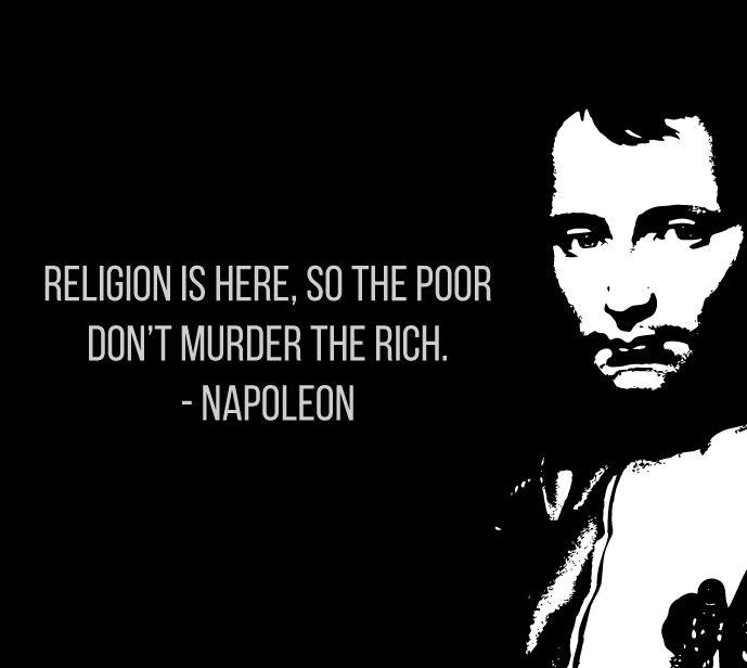 Religion is excellent stuff for keeping common people quiet - http://dailyatheistquote.com/atheist-quotes/2014/12/23/religion-excellent-stuff-keeping-common-people-quiet/