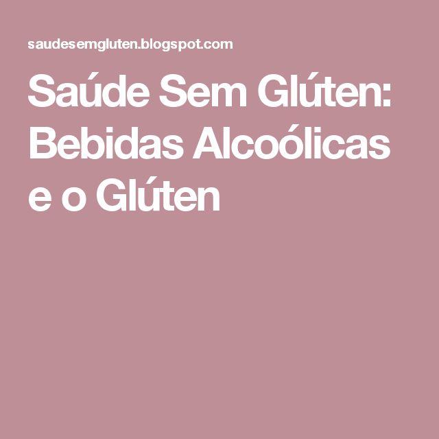 Saúde Sem Glúten: Bebidas Alcoólicas e o Glúten