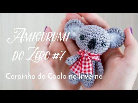 Amigurumi do Zero #7 - Corpo do Coala no Inverno - YouTube