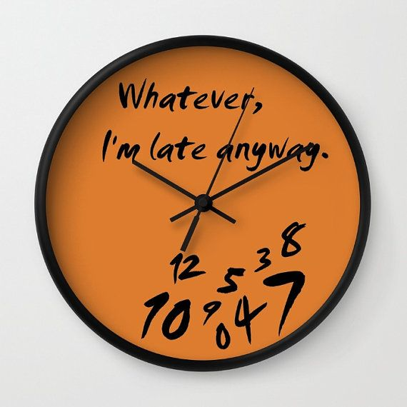 whatever iu0027m late anyway wall clock modern wall by