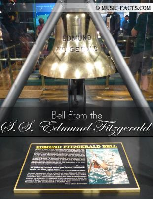 The Bell from the SS Edmund Fitzgerald Song - Wreck of the Edmund Fitzgerald written by Gordon Lightfoot.