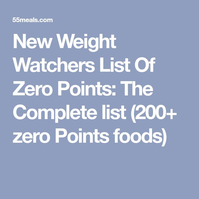 New Weight Watchers List Of Zero Points: The Complete list (200+ zero Points foods)