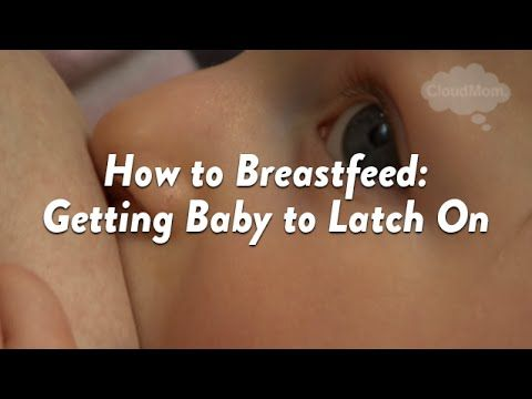 How to Breastfeed: Getting Baby to Latch On | CloudMom - YouTube