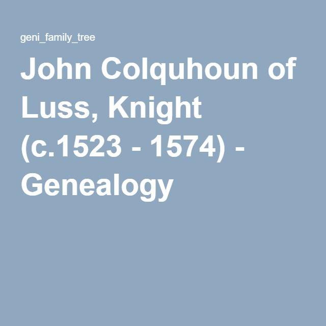 John Colquhoun of Luss, Knight (c.1523 - 1574) - Genealogy