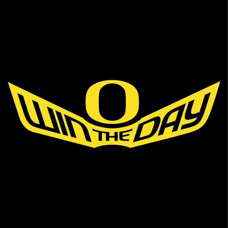 Win The Day O | University of Oregon Ducks | Pinterest ...