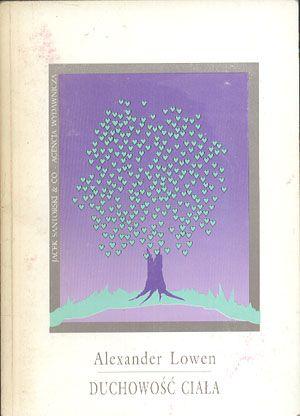 Duchowość ciała, Alexander Lowen, Santorski, 1992, http://www.antykwariat.nepo.pl/duchowosc-ciala-alexander-lowen-p-14105.html