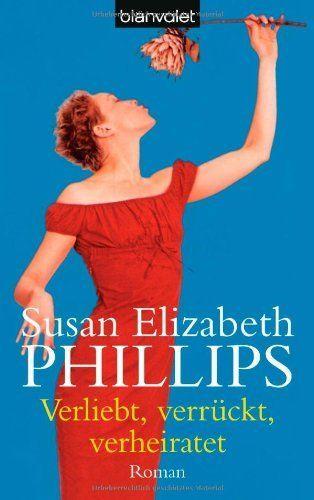 Verliebt, verrückt, verheiratet: Roman von Susan Elizabeth Phillips, http://www.amazon.de/dp/3442353394/ref=cm_sw_r_pi_dp_jvvHsb0DVM6YK