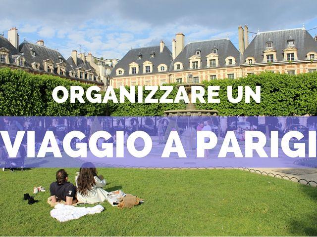 Come organizzare un viaggio a Parigi con bambini dopo gli attentati del 2015, consigli di viaggio, dove dormire, come muoversi cosa vedere