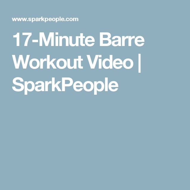 17-Minute Barre Workout Video | SparkPeople