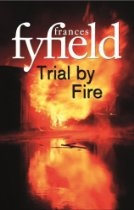 #France Fyfield  Trial By Fire [Kindle Edition] When the naked body of a woman is found near the Essex commuter village of Branston the locals are as baffled as they are shocked. A crime of passion? Surely not here. But when Crown Prosecutor Helen West and Detective Superintendent Geoffrey Bailey scratch at the thin veneer of gentility they discover a hidden world of passion, envy and betrayal - primed and ready to explode .