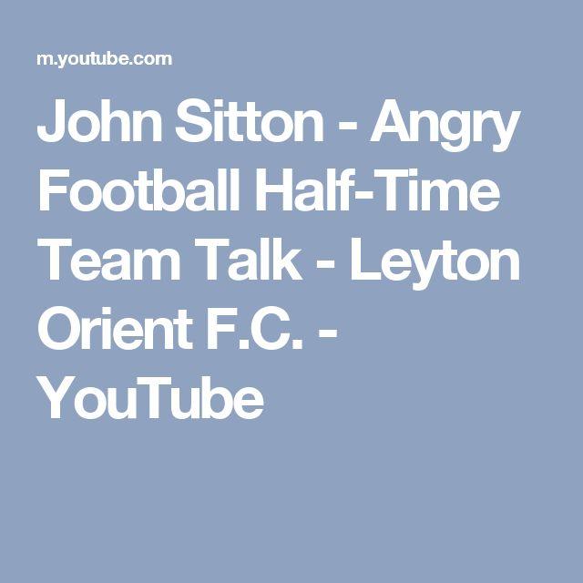 John Sitton - Angry Football Half-Time Team Talk - Leyton Orient F.C. - YouTube