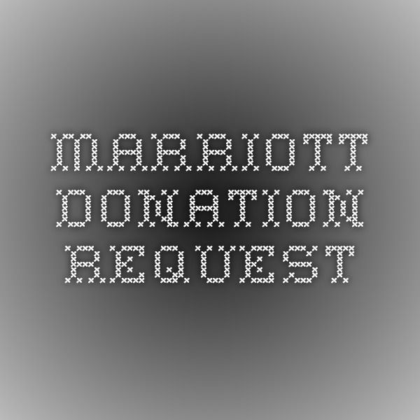 #marriott #donation #requestMarriott Donation Request