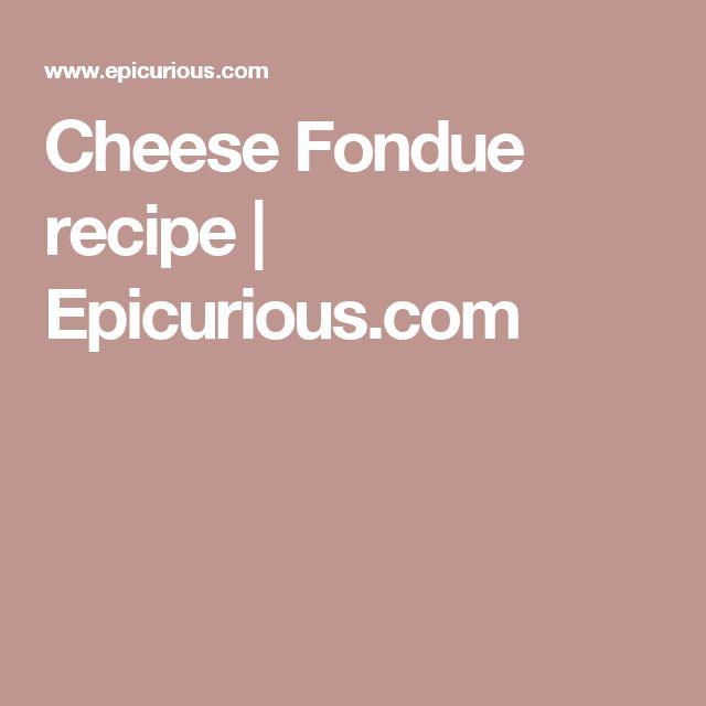 Cheese Fondue recipe | Epicurious.com